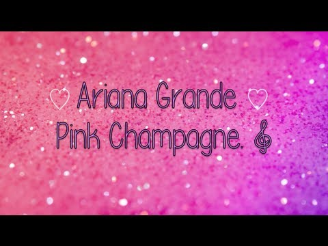 Pink Champagne - Ariana Grande {Lyrics} - YouTube
