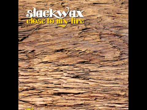 Slackwax - Close To My Fire - YouTube