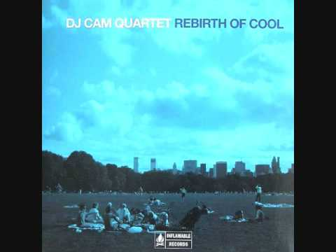 DJ Cam Quartet - Rebirth of Cool - YouTube