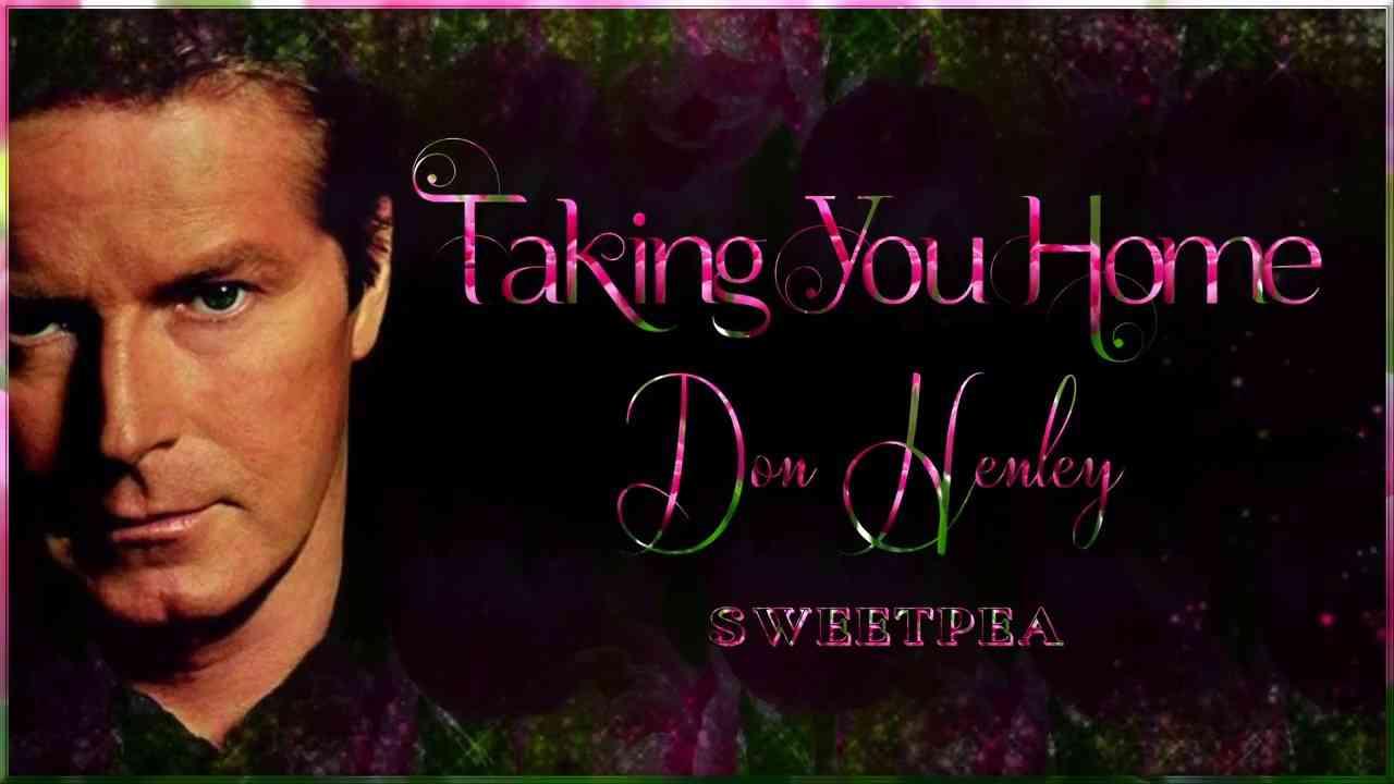 Don Henley - Taking You Home ☆ʟʏʀɪᴄ ᴠɪᴅᴇᴏ☆ - YouTube