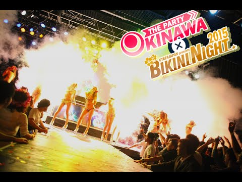 【PV】THE  PARTY  OKINAWA  ×  BIKININIGHT'15 - YouTube