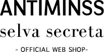 ANTIMINSS  selva secreta  -OFFICIAL WEB STORE-