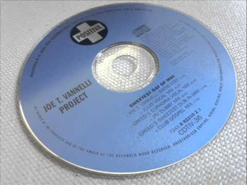 Sweetest Day Of May (Greed's Euphorik Vocal Mix) / Joe T. Vannelli Project 【HQ】 - YouTube