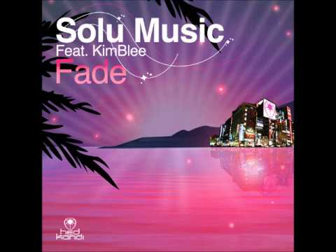 Solu Music Feat.KimBlee - Fade (Grant Nelson Big Room Mix) - YouTube