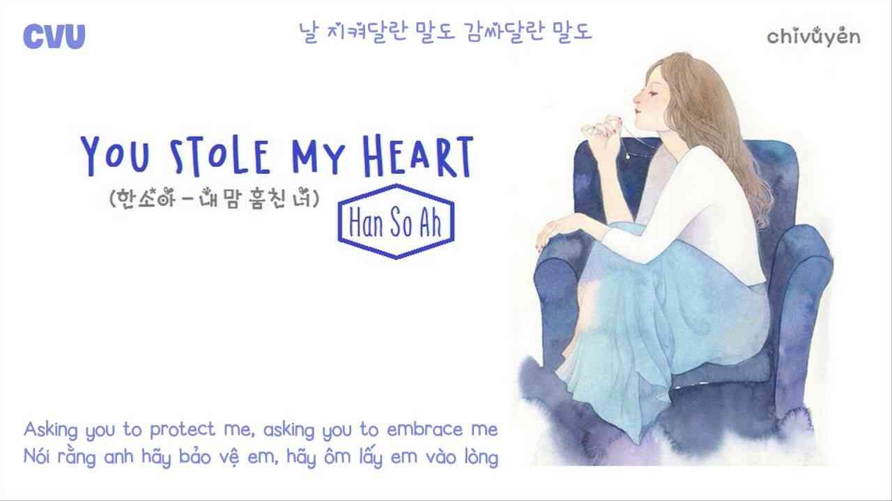 [Vietsub + Engsub + Hangul] Han So Ah (한소아) - You stole my heart (내맘 훔친 너) - YouTube