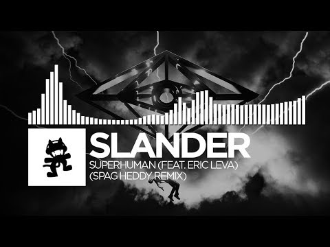 Slander - Superhuman (Spag Heddy Remix) [feat. Eric Leva] [Monstercat Release] - YouTube