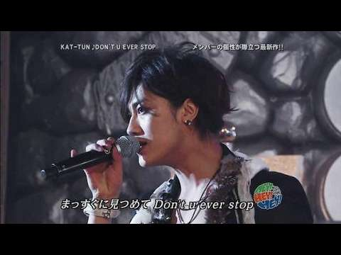 HEY!HEY!HEY! 2008.05.12 KAT-TUN -  DON'T U EVER STOP - YouTube
