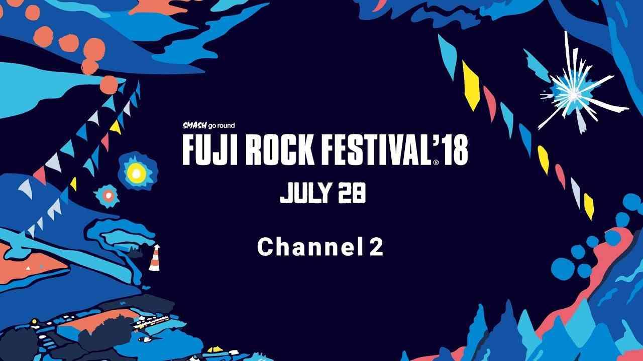 FUJI ROCK FESTIVAL '18 LIVE Saturday Channel 2 - YouTube