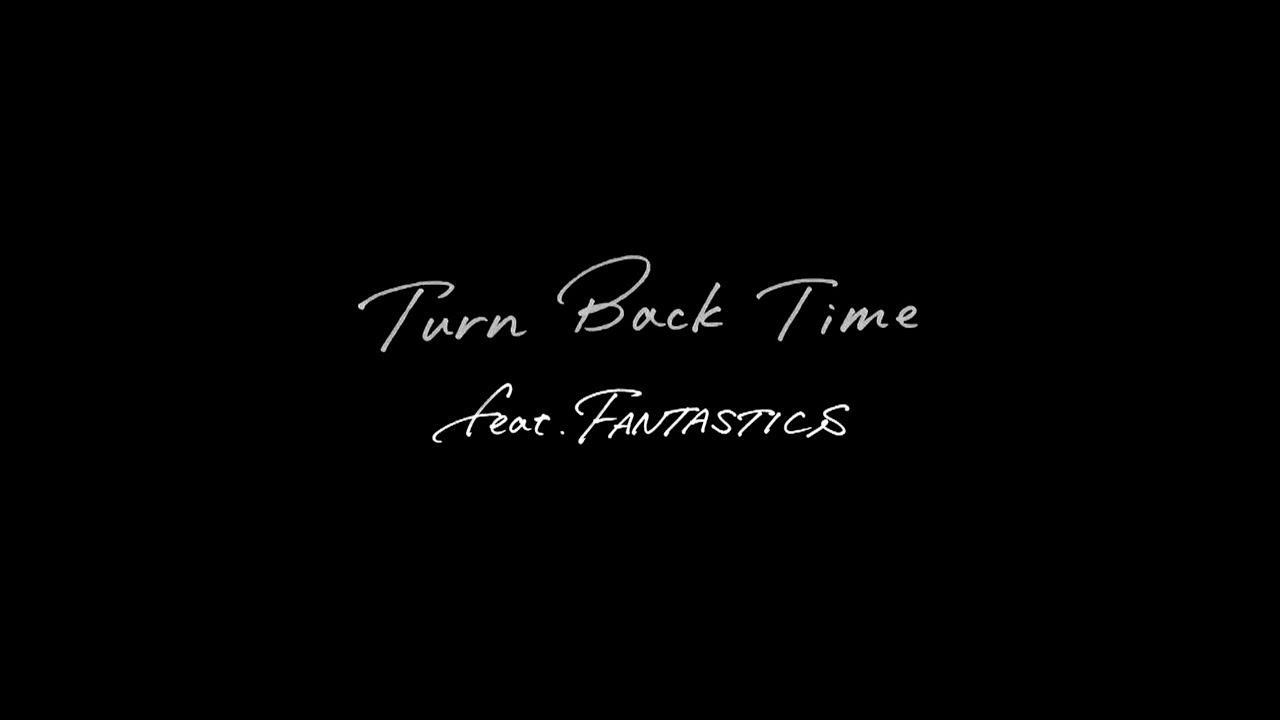 EXILE / Turn Back Time feat. FANTASTICS (Lyric Video) - YouTube