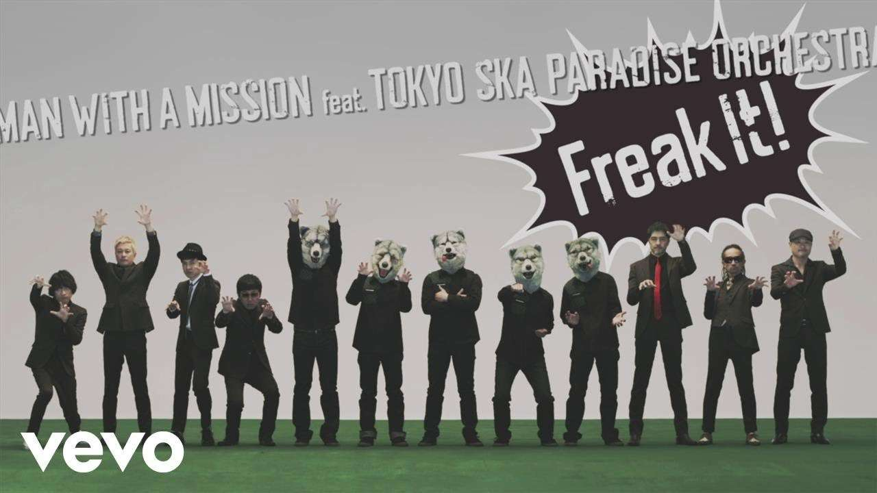 MAN WITH A MISSION - Freak It! ft. Tokyo Ska Paradise Orchestra - YouTube