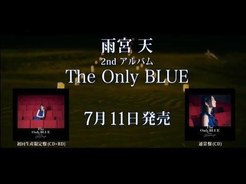 雨宮天 2nd アルバム 「 The Only BLUE 」CM TrySail エデンの旅人 - YouTube