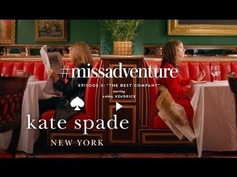 anna kendrick & gloria steinem in #missadventure: the best company (s1) | kate spade new york - YouTube