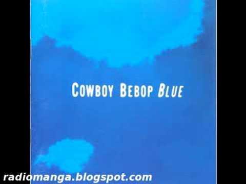 Cowboy Bebop OST 3 Blue - Blue - YouTube