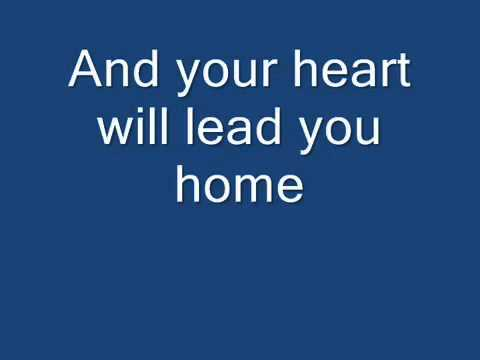Your Heart Will Lead You Home - YouTube