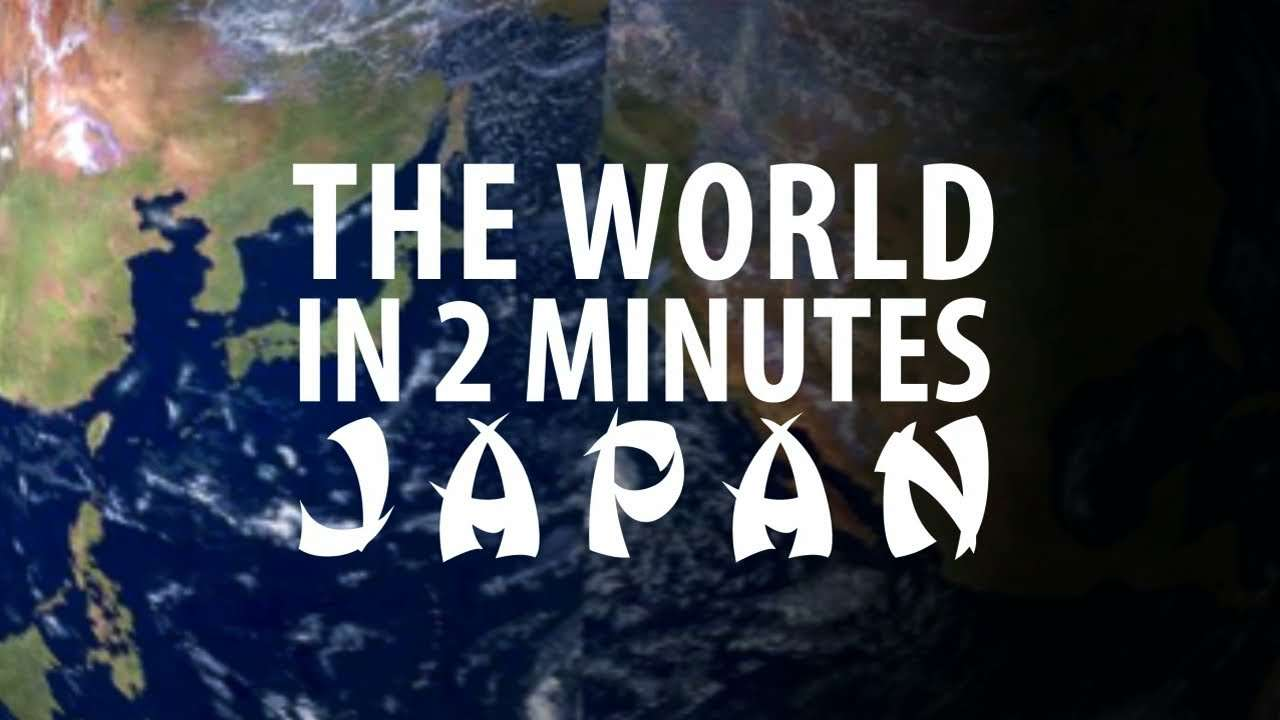 The World in 2 Minutes: Japan - YouTube