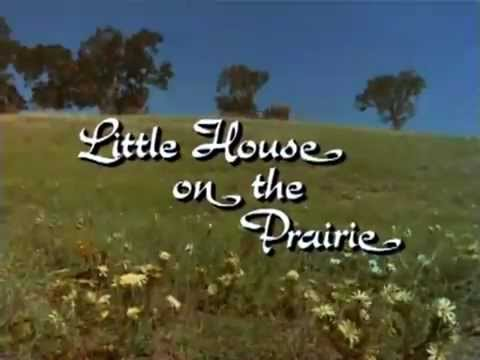 Little House On The Prairie [1974] - Opening and Ending Videos - YouTube