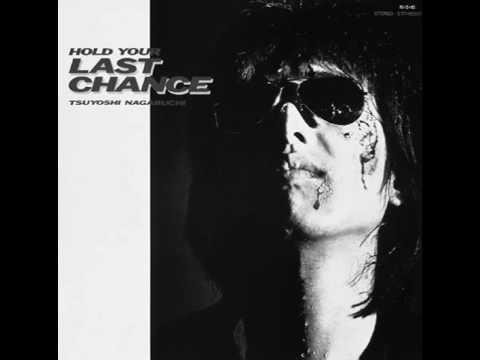 Tsuyoshi Nagabuchi - Hold Your Last Chance - YouTube