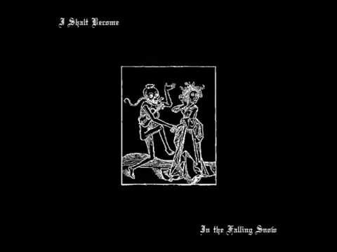 I Shalt Become - In the Falling Snow 2008 (full album) - YouTube