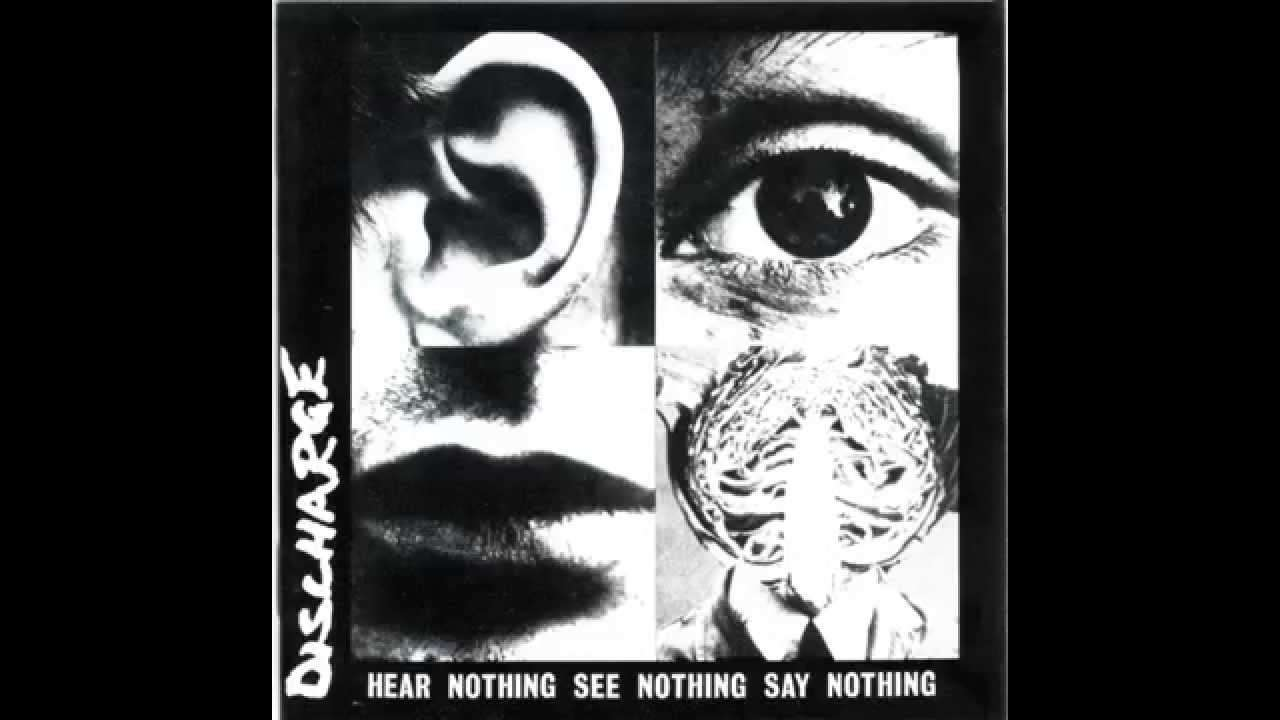Discharge - Hear Nothing See Nothing Say Nothing (Full Album) - YouTube