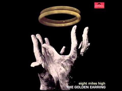 GOLDEN EARRING Eight Miles High - YouTube