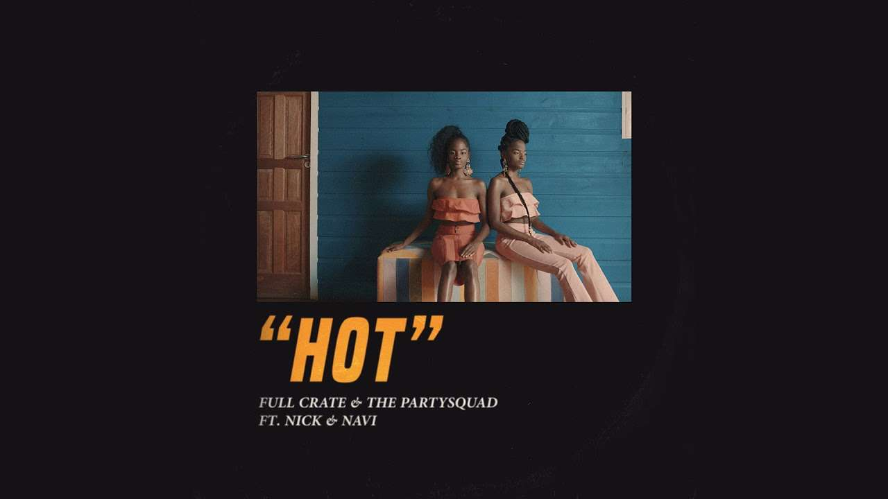 Full Crate & The Partysquad - HOT (feat. Nick & Navi) [Official Full Stream] - YouTube