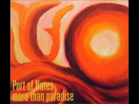 PORT OF NOTES - (You are) more than paradise - YouTube