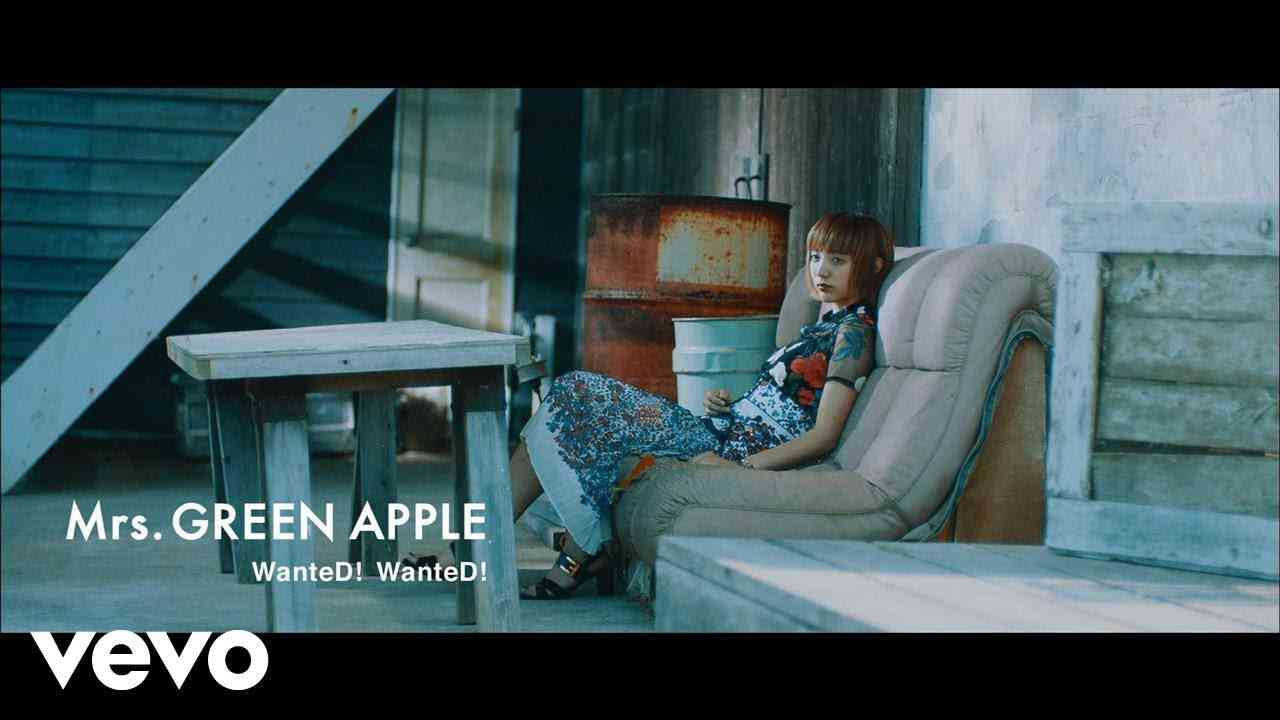 Mrs. GREEN APPLE - WanteD! WanteD! - YouTube