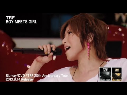 TRF / BOY MEETS GIRL (TRF 20th Anniversary Tour) - YouTube