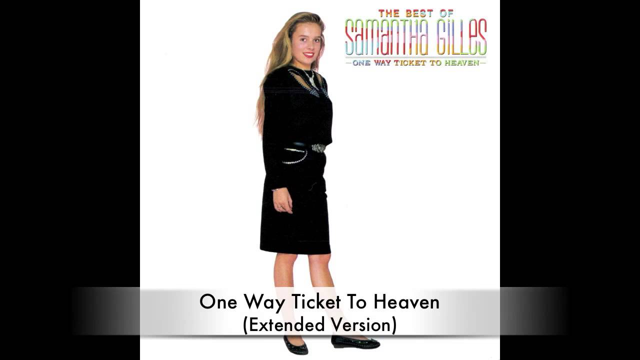 Samantha Gilles - One Way Ticket To Heaven (Extended Version) - YouTube
