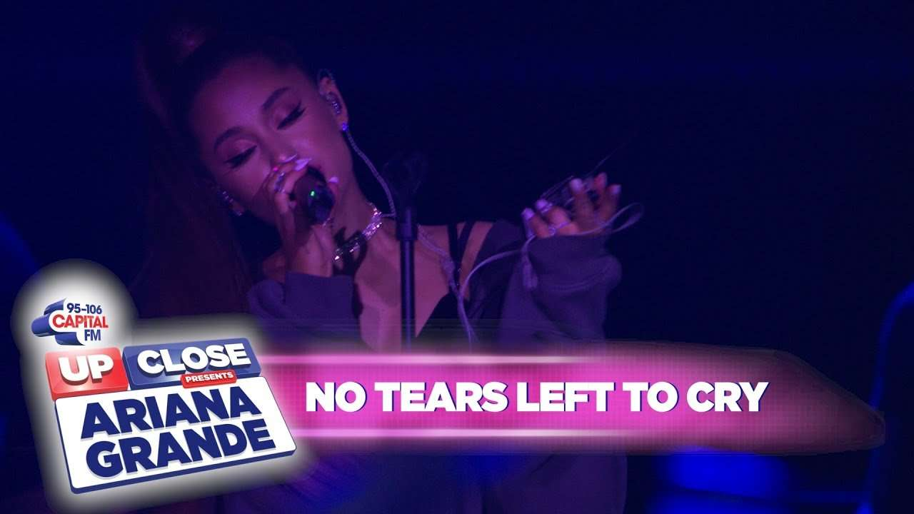 Ariana Grande - 'no tears left to cry' (Live At Capital Up Close) - YouTube